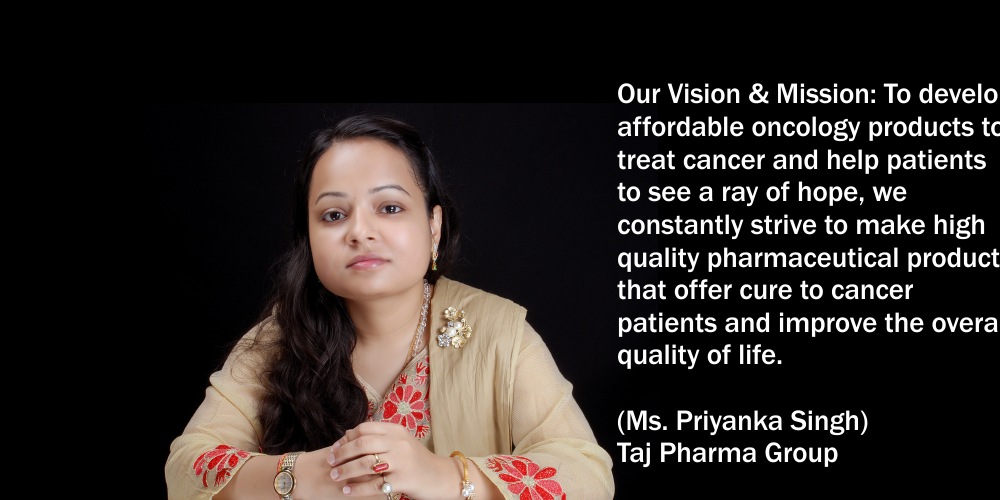 Working For a healthier world (Ms. Priyanka Singh) Taj Pharma Group  Taj Agro Products